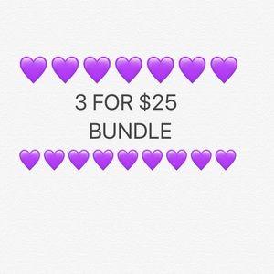 💜💜3 For $25 BUNDLE
